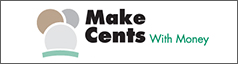 Make Cents With Money